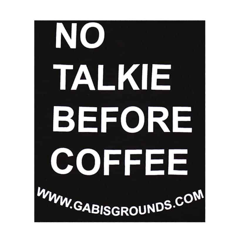 No Coffee Before Talkie Shirt Back